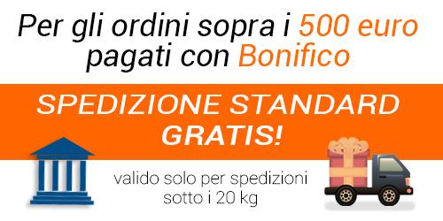 Spedizione Gratuita con Bonifico 500 euro